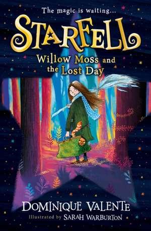 Starfell: Willow Moss and the Lost Day de Dominique Valente
