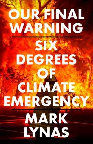 Six Degrees: The 2020 Report de Mark Lynas