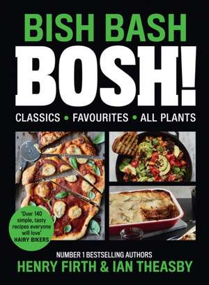 BISH BASH BOSH! de Henry Firth