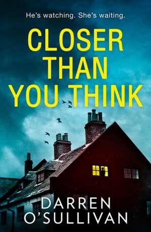 Closer Than You Think de Darren O'Sullivan