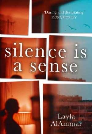 AlAmmar, L: Silence is a Sense de Layla AlAmmar