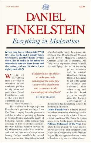 Everything in Moderation de Daniel Finkelstein