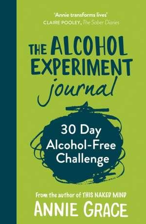 The Alcohol Experiment Journal de Annie Grace