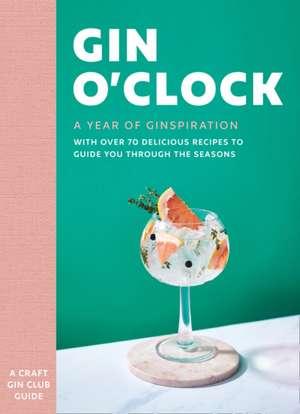 Gin O'Clock: A Year of Ginspiration de  Craft Gin Club