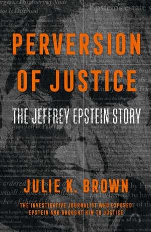 Brown, J: Perversion of Justice de Julie Brown