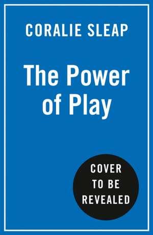 Power of Play de Coralie Sleap