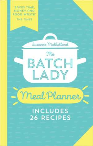 Batch Lady Meal Planner de Suzanne Mulholland