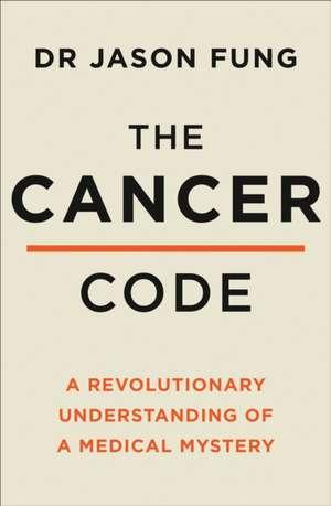 Cancer Code: A revolutionary understanding of medical mystery de Dr Jason Fung