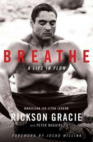 Breathe de Rickson Gracie