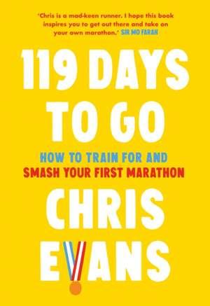 119 Days to Go de Chris Evans