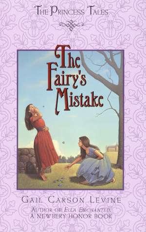 The Fairy's Mistake de Gail Carson Levine