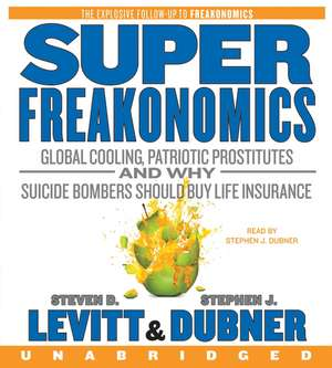 SuperFreakonomics CD: Global Cooling, Patriotic Prostitutes, and Why Suicide Bombers Should Buy Life Insurance de Steven D. Levitt
