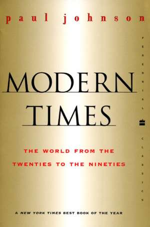Modern Times  Revised Edition: World from the Twenties to the Nineties, The de Paul Johnson