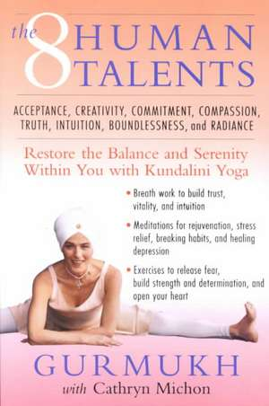 The Eight Human Talents: Restore the Balance and Serenity within You with Kundalini Yoga de Gurmukh