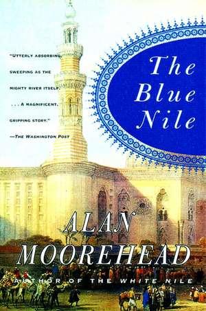 The Blue Nile de Alan Moorehead