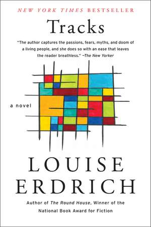 Tracks: A Novel de Louise Erdrich