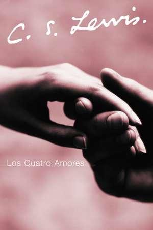 Los Cuatro Amores de C. S. Lewis