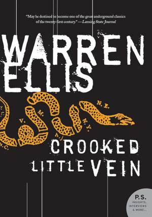 Crooked Little Vein: A Novel de Warren Ellis