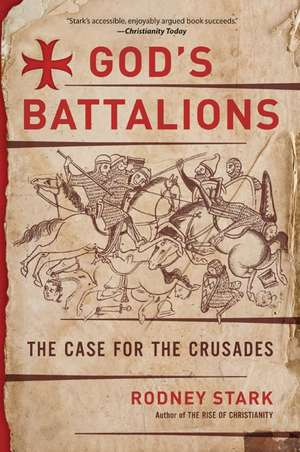 God's Battalions: The Case for the Crusades de Rodney Stark