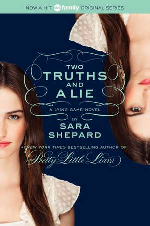 The Lying Game #3: Two Truths and a Lie de Sara Shepard