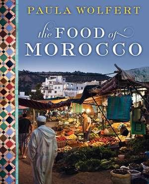 The Food of Morocco de Paula Wolfert