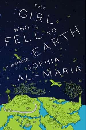 The Girl Who Fell to Earth: A Memoir de Sophia Al-Maria