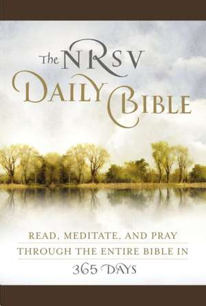 NRSV, The Daily Bible, Imitation Leather, Brown: Read, Meditate, and Pray Through the Entire Bible in 365 Days de New Revised Standard Version