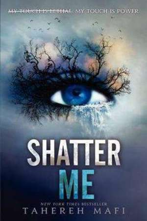 Shatter Me de Tahereh Mafi