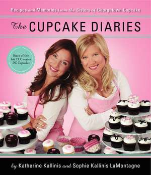The Cupcake Diaries: Recipes and Memories from the Sisters of Georgetown Cupcake de Katherine Kallinis Berman