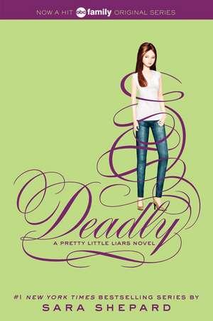Pretty Little Liars #14: Deadly de Sara Shepard
