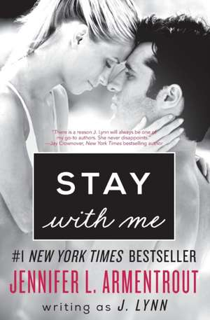 Stay with Me: A Novel de J. Lynn
