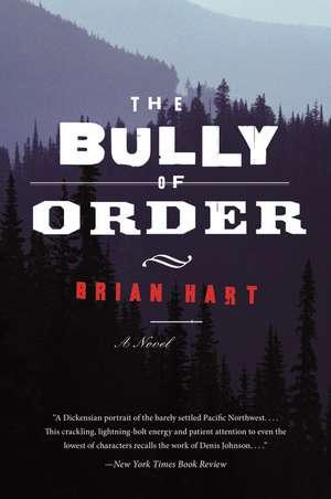 The Bully of Order: A Novel de Brian Hart