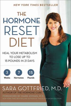 The Hormone Reset Diet: Heal Your Metabolism to Lose Up to 15 Pounds in 21 Days de Sara Gottfried, M.D.