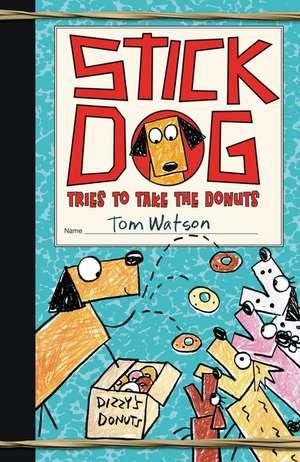 Stick Dog Tries to Take the Donuts de Tom Watson