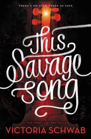 This Savage Song de Victoria Schwab