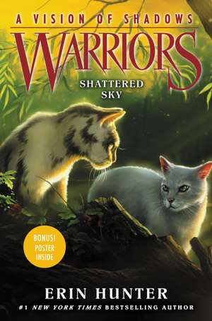 Warriors: A Vision of Shadows #3: Shattered Sky de Erin Hunter