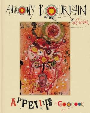 Appetites: A Cookbook de Anthony Bourdain