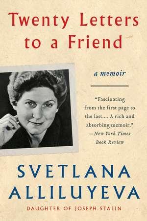 Twenty Letters to a Friend: A Memoir de Svetlana Alliluyeva