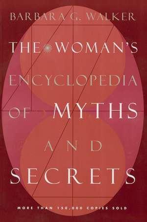 The Woman's Encyclopedia of Myths and Secrets de Barbara G. Walker