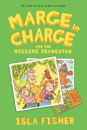 Marge in Charge and the Missing Orangutan de Isla Fisher