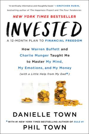 Invested: How Warren Buffett and Charlie Munger Taught Me to Master My Mind, My Emotions, and My Money (with a Little Help from My Dad) de Danielle Town