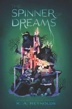The Spinner of Dreams de K. A. Reynolds