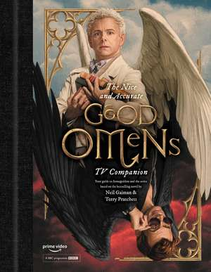 The Nice and Accurate Good Omens TV Companion: Your guide to Armageddon and the series based on the bestselling novel by Terry Pratchett and Neil Gaiman de Matt Whyman