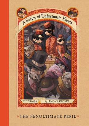 A Series of Unfortunate Events #12: The Penultimate Peril de Lemony Snicket
