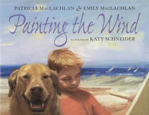 Painting the Wind de Patricia & Emily MacLachlan