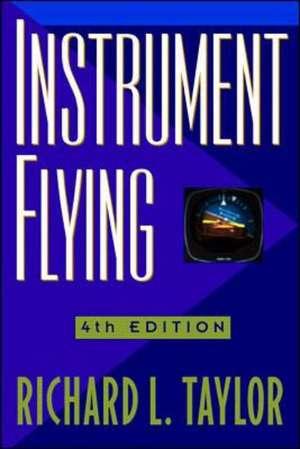 Instrument Flying de Richard L. Taylor
