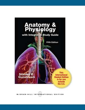 Gunstream, S: Anatomy and Physiology with Integrated Study G