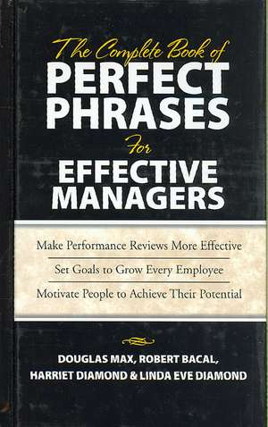 The Complete Book of Perfect Phrases Book for Effective Managers de Douglas Max