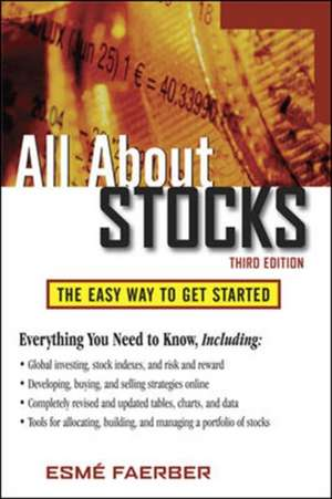 All About Stocks,  3E de Esme Faerber