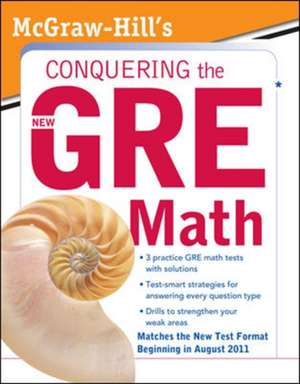 McGraw-Hill's Conquering the New GRE Math: McGraw-Hill's Conquering the New GRE Math de Robert E. Moyer